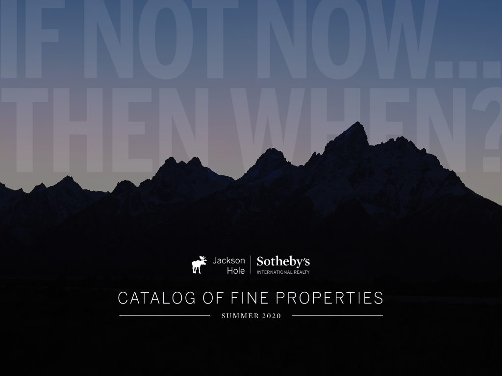 Jackson Hole Sotheby's International Realty Catalog of Fine Properties—Summer 2020