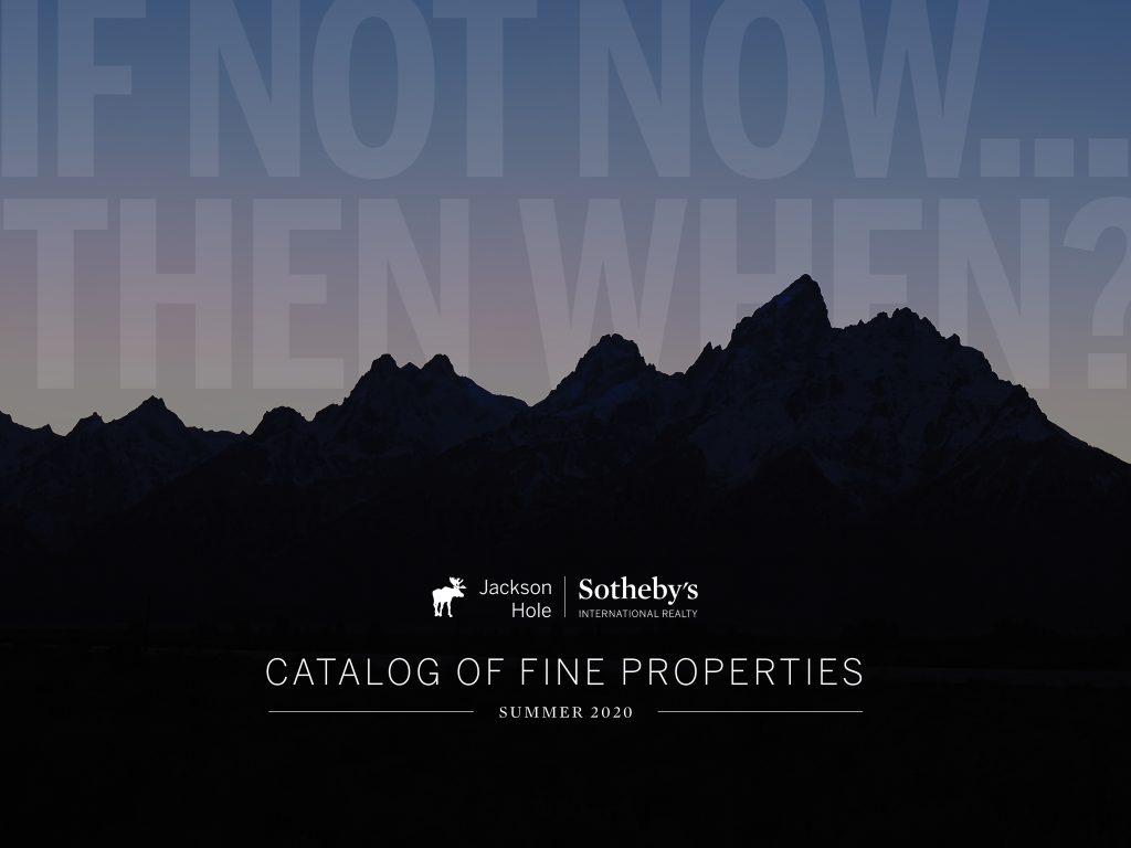 Jackson Hole Sotheby's International Realty Catalog of Fine Properties—Summer 2020